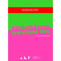 Bibliothèques troisième lieu - 2e édition revue et augmentée (version PDF)