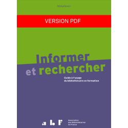 Informer et rechercher : guide à l'usage du bibliothécaire en formation (version PDF)