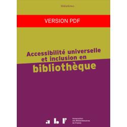 Accessibilité universelle et inclusion en bibliothèque (version PDF)